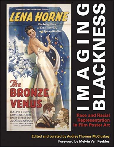 Imaging Blackness: Race and Racial Representation in Film Poster Art (Paperback): Stephen D. ...