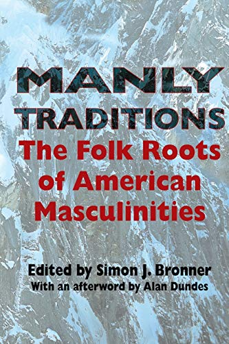 9780253217813: Manly Traditions: The Folk Roots of American