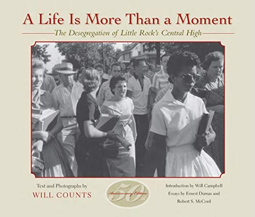 9780253217936: A Life Is More Than a Moment: The Desegregation of Little Rock's Central High