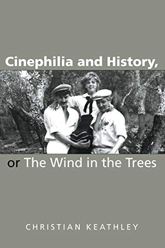 9780253217950: Cinephilia and History, or the Wind in the Trees