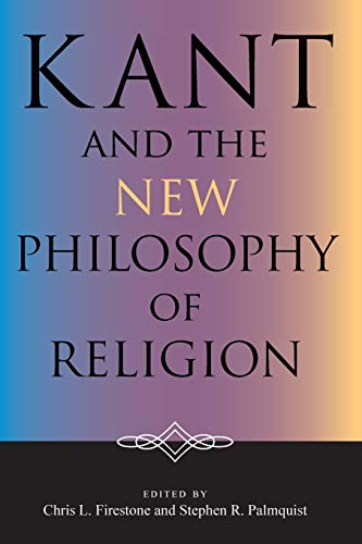 9780253218001: Kant and the New Philosophy of Religion (Indiana Series in the Philosophy of Religion)