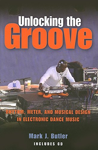 9780253218049: Unlocking the Groove: Rhythm, Meter, and Musical Design in Electronic Dance Music (Profiles in Popular Music)