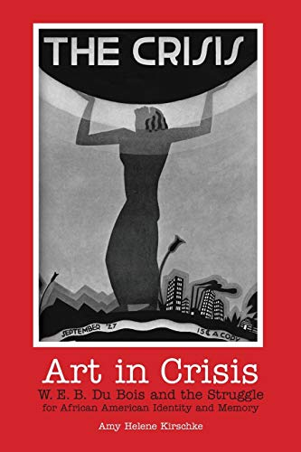 9780253218131: Art in Crisis: W. E. B. Du Bois and the Struggle for African American Identity and Memory