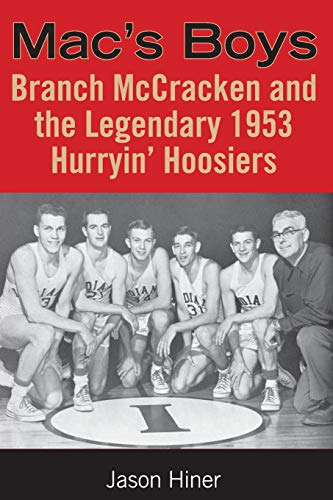 9780253218148: Mac's Boys: Branch McCracken and the Legendary 1953 Hurryin' Hoosiers (Quarry Books)