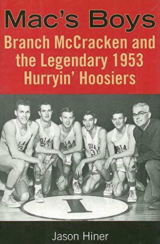 9780253218148: Mac's Boys: Branch McCracken and the Legendary 1953 Hurryin' Hoosiers (Quarry Books)