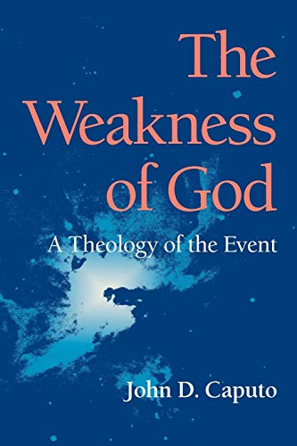 9780253218285: The Weakness of God: A Theology of the Event (Indiana Series in the Philosophy of Religion)