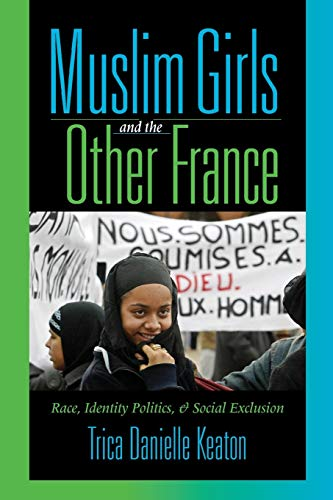 9780253218346: Muslim Girls and the Other France: Race, Identity Politics, and Social Exclusion