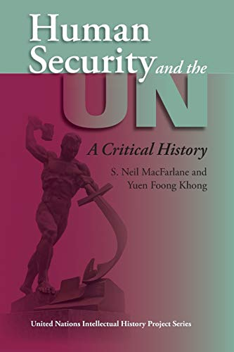 9780253218391: Human Security and the UN: A Critical History (United Nations Intellectual History Project Series)