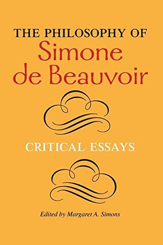 The Philosophy of Simone de Beauvoir: Critical Essays (A Hypatia Book): Indiana University Press