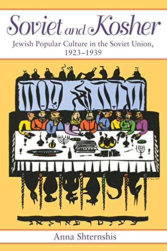 9780253218414: Soviet And Kosher: Jewish Popular Culture in the Soviet Union, 1923-1939