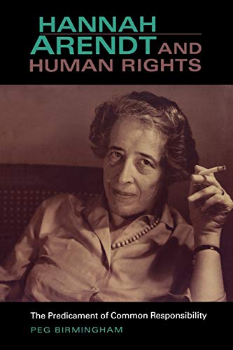 9780253218650: Hannah Arendt and Human Rights: The Predicament of Common Responsibility (Studies in Continental Thought)
