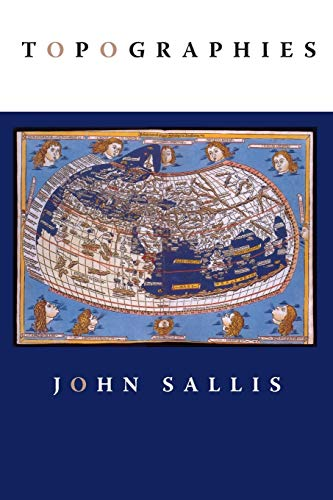 Topographies (Studies in Continental Thought) (0253218713) by John Sallis