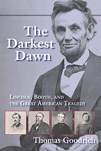 9780253218896: The Darkest Dawn: Lincoln, Booth, and the Great American Tragedy