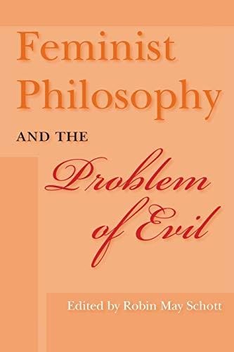 Feminist Philosophy and the Problem of Evil (A Hypatia Book).: Schott, Robin May.