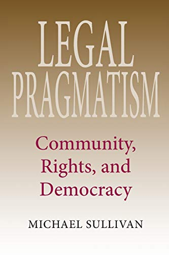 9780253219060: Legal Pragmatism: Community, Rights, and Democracy
