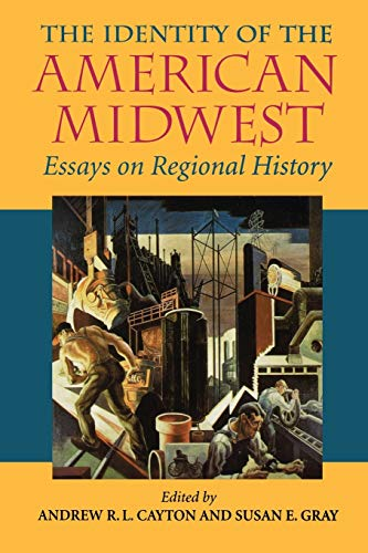 9780253219206: The Identity of the American Midwest: Essays on Regional History (Midwestern History and Culture)
