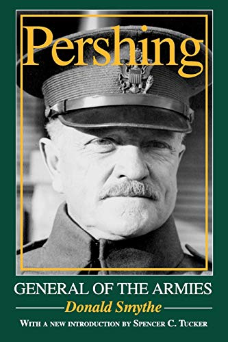 9780253219244: Pershing: General of the Armies