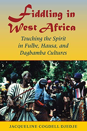 9780253219299: Fiddling in West Africa: Touching the Spirit in Fulbe, Hausa, and Dagbamba Cultures