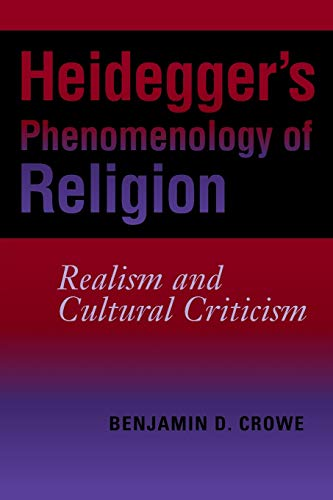 9780253219398: Heidegger's Phenomenology of Religion: Realism and Cultural Criticism (Indiana Series in the Philosophy of Religion)