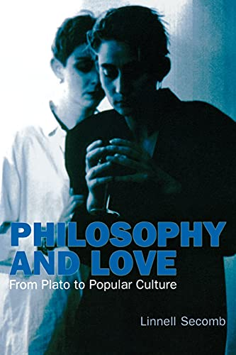 9780253219473: Philosophy and Love: From Plato to Popular Culture