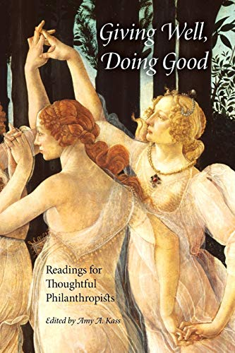 9780253219558: Giving Well, Doing Good: Readings for Thoughtful Philanthropists (Philanthropic and Nonprofit Studies)