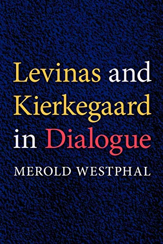 9780253219664: Levinas and Kierkegaard in Dialogue (Indiana Series in the Philosophy of Religion)