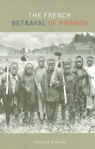 9780253219749: The French Betrayal of Rwanda