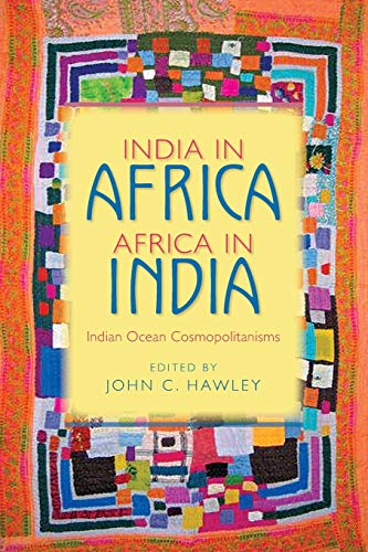 India in Africa, Africa in India: Indian Ocean Cosmopolitanisms: John C. Hawley (Ed.)