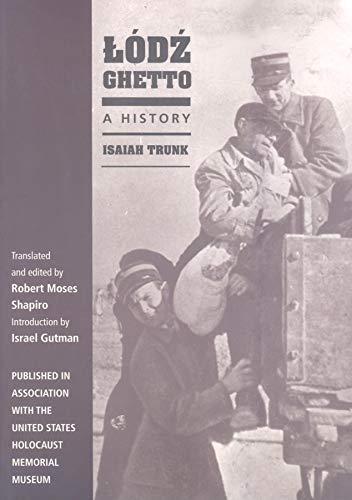 Lodz Ghetto: A History: Trunk, Isaiah
