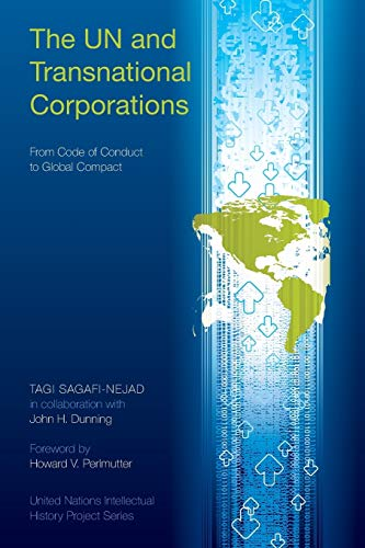 9780253220127: The UN and Transnational Corporations: From Code of Conduct to Global Compact (United Nations Intellectual History Project Series)
