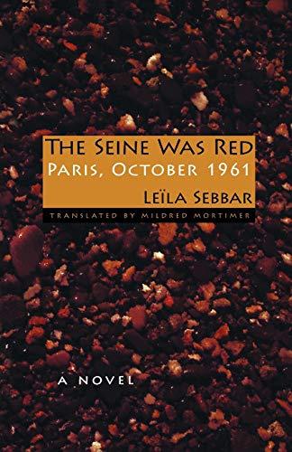 The Seine Was Red: Paris, October 1961: Sebbar, Leila
