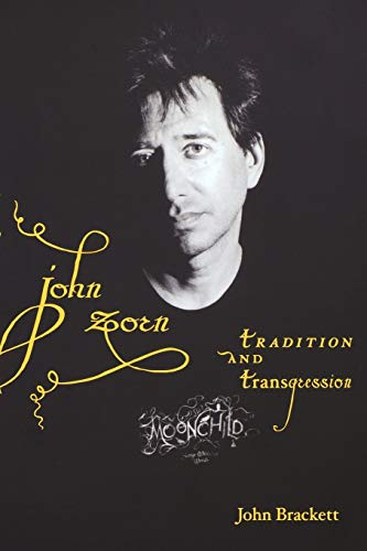 9780253220257: John Zorn: Tradition and Transgression