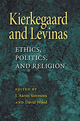 9780253220301: Kierkegaard and Levinas: Ethics, Politics, and Religion (Indiana Series in the Philosophy of Religion)
