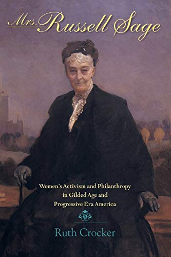 9780253220455: Mrs. Russell Sage: Women's Activism and Philanthropy in Gilded Age and Progressive Era America (Philanthropic and Nonprofit Studies)