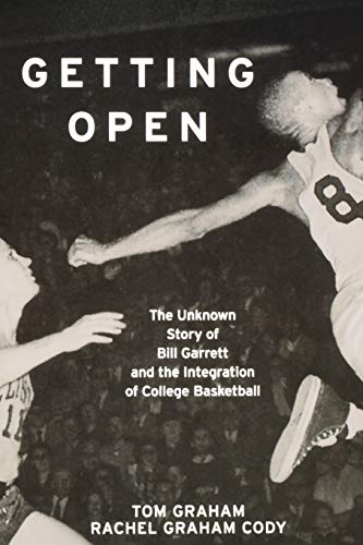 9780253220462: Getting Open: The Unknown Story of Bill Garrett and the Integration of College Basketball