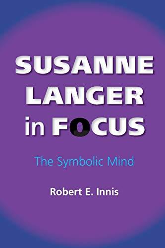 9780253220530: Susanne Langer in Focus: The Symbolic Mind (American Philosophy)