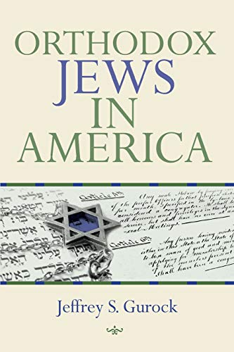 Orthodox Jews in America (The Modern Jewish Experience) (0253220602) by Gurock, Jeffrey S.