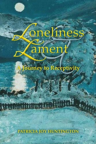 9780253220677: Loneliness and Lament: A Journey to Receptivity (Indiana Series in the Philosophy of Religion)