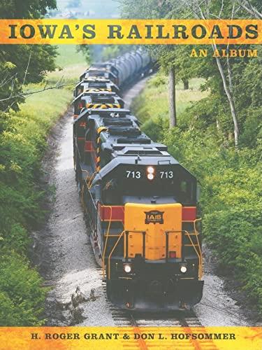 9780253220738: Iowa's Railroads: An Album (Railroads Past and Present)
