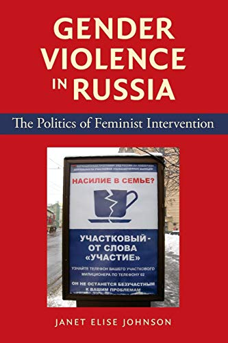 9780253220745: Gender Violence in Russia: The Politics of Feminist Intervention