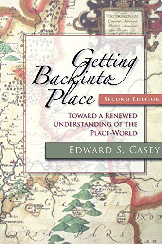 9780253220882: Getting Back into Place, Second Edition: Toward a Renewed Understanding of the Place-World (Studies in Continental Thought)
