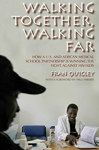 9780253220899: Walking Together, Walking Far: How A U.S. and African Medical School Partnership Is Winning the Fight Against HIV/AIDS
