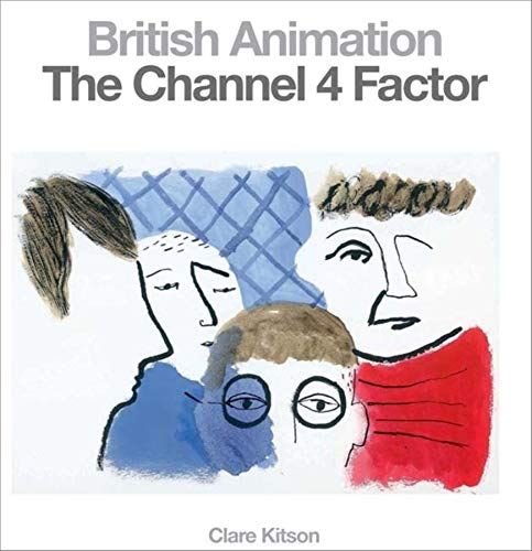 British Animation: The Channel 4 Factor: Kitson, Clare