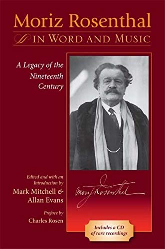 9780253220974: Moriz Rosenthal in Word and Music: A Legacy of the Nineteenth Century