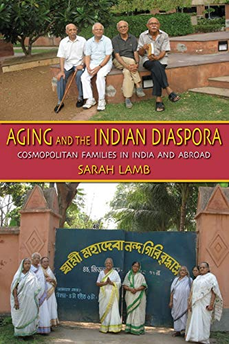 9780253221001: Aging and the Indian Diaspora: Cosmopolitan Families in India and Abroad (Tracking Globalization)