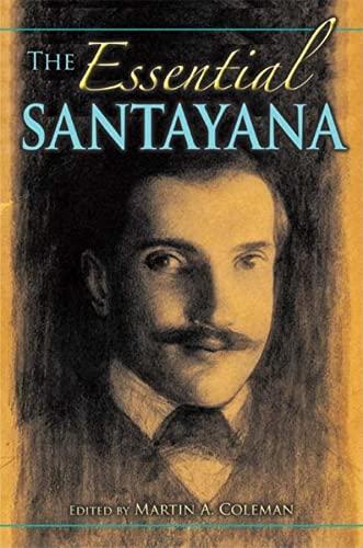 The Essential Santayana: Selected Writings (American Philosophy): Indiana University Press