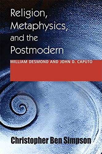 9780253221247: Religion, Metaphysics, and the Postmodern: William Desmond and John D. Caputo (Indiana Series in the Philosophy of Religion)