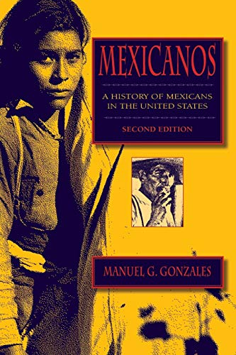 Mexicanos, Second Edition: A History of Mexicans: Gonzales, Manuel G.