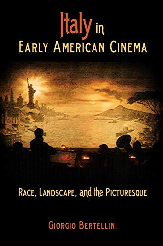 9780253221285: Italy in Early American Cinema: Race, Landscape, and the Picturesque