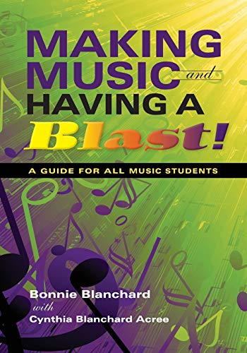 9780253221353: Making Music and Having a Blast!: A Guide for All Music Students (Music for Life)